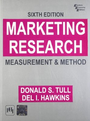 Donald S. Tull, Del I. Hawkins: Marketing Research: Measurement and MethodDonald S. Tull, Del I. Hawkins: Marketing Research: Measurement and Method