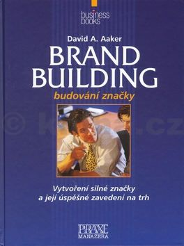 David A. Aaker: Brand Building